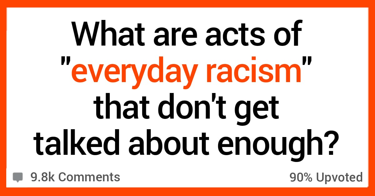 """People Share the """"Everyday Racism"""" That Doesn't Get Talked About Enough"""