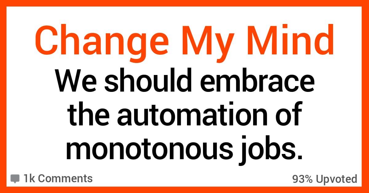 Should We Embrace The Automation Of Monotonous Jobs?