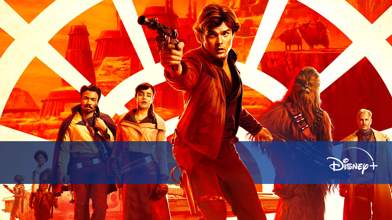 New in Disney + from May 28 to June 3: Solo A Star Wars Story, Disney Launchpad ... - News Séries